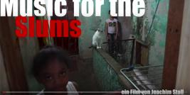 "Dokumentarfilm ""Music For The Slums"""